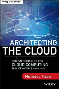 Architecting the Cloud: Design Decisions for Cloud Computing Service Models (Hardcover)-cover