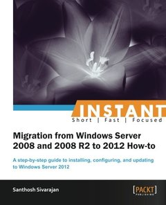 Instant Migration from Windows Server 2008 and 2008 R2 to 2012 How-to-cover