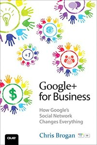 Google+ for Business: How Google's Social Network Changes Everything-cover