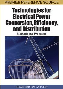Technologies for Electrical Power Conversion, Efficiency, and Distribution: Methods and Processes (Hardcover)