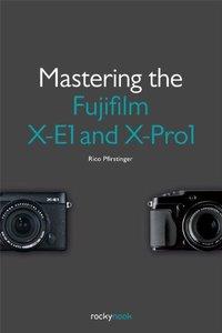 Mastering the Fujifilm X-E1 and X-Pro1 (Paperback)-cover