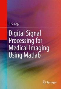 Digital Signal Processing for Medical Imaging Using Matlab (Hardcover)-cover