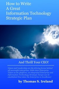 How To Write A Great Information Technology Strategic Plan - And Thrill Your CEO (Paperback)-cover