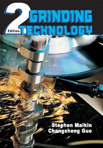 Grinding Technology: The Way Things Can Work: Theory and Applications of Machining with Abrasives, 2/e (Hardcover)-cover