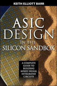 ASIC Design in the Silicon Sandbox: A Complete Guide to Building Mixed-Signal Integrated Circuits (Hardcover)-cover