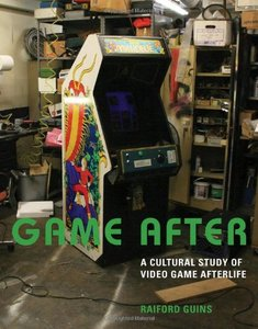 Game After: A Cultural Study of Video Game Afterlife (Hardcover)-cover