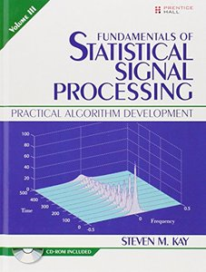 Fundamentals of Statistical Signal Processing, Volume III: Practical Algorithm Development (Hardcover)美國原版-cover