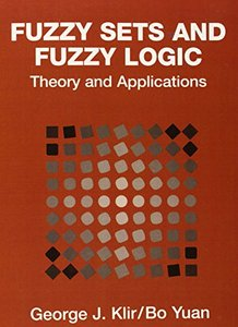 Fuzzy Sets and Fuzzy Logic: Theory and Applications (Paperback)