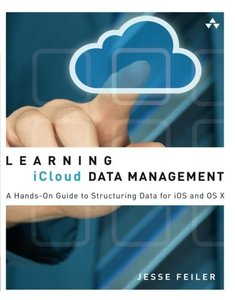 Learning iCloud Data Management: A Hands-On Guide to Structuring Data for iOS and OS X (Paperback)-cover
