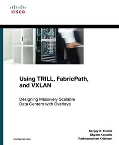 Using TRILL, FabricPath, and VXLAN: Designing Massively Scalable Data Centers (MSDC) with Overlays (Paperback)-cover