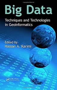 Big Data: Techniques and Technologies in Geoinformatics (Hardcover)