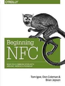 Beginning NFC: Near Field Communication with Arduino, Android, and PhoneGap (Paperback)-cover