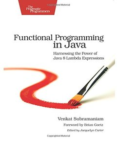 Functional Programming in Java: Harnessing the Power Of Java 8 Lambda Expressions (Paperback)-cover