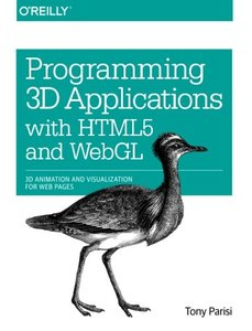 Programming 3D Applications with HTML5 and WebGL: 3D Animation and Visualization for Web Pages (Paperback)-cover