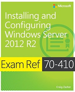 Exam Ref 70-410: Installing and Configuring Windows Server 2012 R2-cover