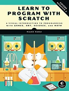 Learn to Program with Scratch: A Visual Introduction to Programming with Games, Art, Science, and Math (Paperback)-cover