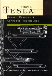 Nikola Tesla: Guided Weapons and Computer Technology (Tesla Presents Series, Pt. 3) (Hardcover)-cover