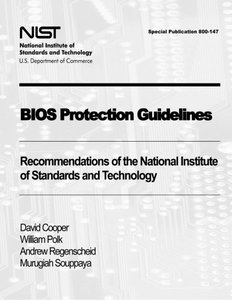 BIOS Protection Guidelines: Recommendations of the National Institute of Standards and Technology (Special Publication 800-147) (Paperback)