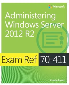 Exam Ref 70-411: Administering Windows Server 2012 R2 (Exam References)-cover
