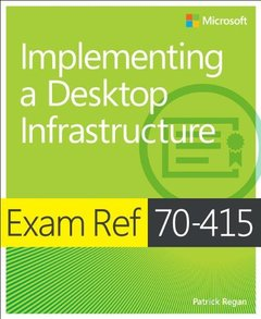 Exam Ref 70-415: Implementing a Desktop Infrastructure-cover