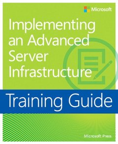Training Guide: Implementing an Advanced Enterprise Server Infrastructure [Paperback]-cover