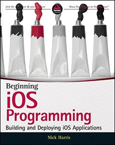 Beginning iOS Programming: Building and Deploying iOS Applications (Paperback)