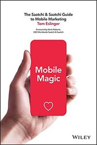 Mobile Magic: The Saatchi and Saatchi Guide to Mobile Marketing and Design (Hardcover)