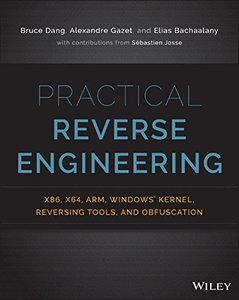 Practical Reverse Engineering: x86, x64, ARM, Windows Kernel, Reversing Tools, and Obfuscation (Paperback)-cover