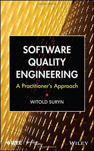 Software Quality Engineering: A Practitioner's Approach (Hardcover)