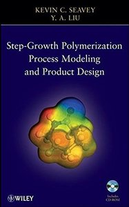 Step-Growth Polymerization Process Modeling and Product Design (Hardcover)