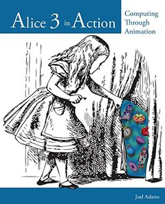 Alice 3 in Action: Computing Through Animation (Paperback)