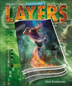 Layers: The Complete Guide to Photoshop's Most Powerful Feature, 2/e (Paperback)-cover