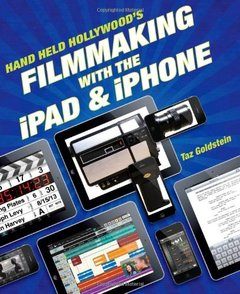 Hand Held Hollywood's Filmmaking with the iPad & iPhone-cover