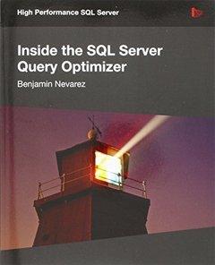 Inside the SQL Server Query Optimizer (Paperback)