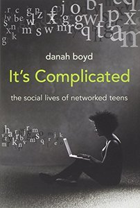 It's Complicated: The Social Lives of Networked Teens (Hardcover)-cover