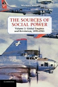 The Sources of Social Power: Volume 3, Global Empires and Revolution, 1890-1945 (Paperback)-cover