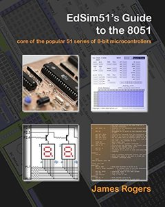 EdSim51's Guide to the 8051: core of the popular 51 series of 8-bit microcontrollers-cover