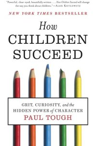 How Children Succeed: Grit, Curiosity, and the Hidden Power of Character (Paperback)-cover
