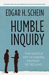 Humble Inquiry: The Gentle Art of Asking Instead of Telling (Paperback)-cover