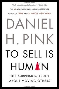 To Sell Is Human: The Surprising Truth About Moving Others (Paperback)-cover
