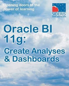 Oracle Bi 11g: Create Analyses & Dashboards (Paperback)-cover