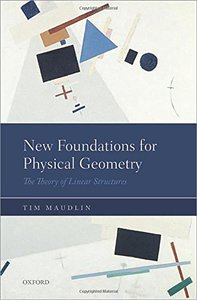 New Foundations for Physical Geometry: The Theory of Linear Structures (Hardcover)-cover