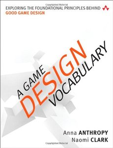 A Game Design Vocabulary: Exploring the Foundational Principles Behind Good Game Design (Paperback)-cover