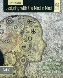 Designing with the Mind in Mind, 2/e : Simple Guide to Understanding User Interface Design Guidelines (Paperback)-cover