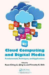 Cloud Computing and Digital Media: Fundamentals, Techniques, and Applications (Hardcover)
