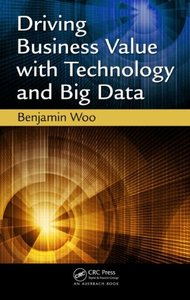 Driving Business Value with Technology and Big Data