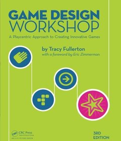 Game Design Workshop: A Playcentric Approach to Creating Innovative Games, 3/e (Paperback)-cover