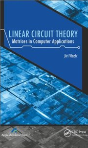 Linear Circuit Theory: Matrices in Computer Applications (Hardcover)
