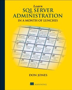 Learn SQL Server Administration in a Month of Lunches: Covers Microsoft SQL Server 2005-2014 (Paperback)-cover