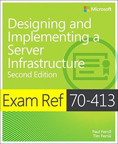 Exam Ref 70-413: Designing and Implementing an Enterprise Server Infrastructure (Exam References)-cover